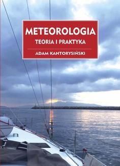 Chomikuj, ebook online Meteorologia. Teoria i Praktyka. Adam Kantorysiński
