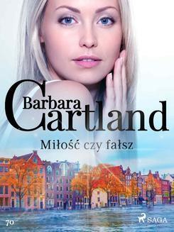 Chomikuj, pobierz ebook online Miłość czy fałsz. Barbara Cartland