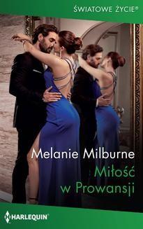 Chomikuj, pobierz ebook online Miłość w Prowansji. Melanie Milburne