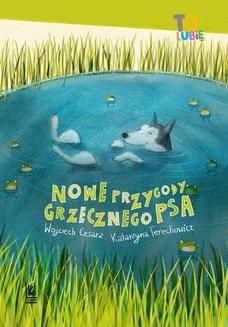 Chomikuj, ebook online Nowe przygody grzecznego psa. Wojciech Cesarz