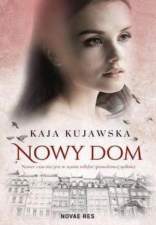 Chomikuj, ebook online Nowy dom. Kaja Kujawska