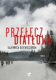 Ebook Przełęcz Diatłowa. Tajemnica dziewięciorga pdf