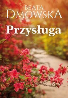 Chomikuj, ebook online Przysługa. Beata Dmowska