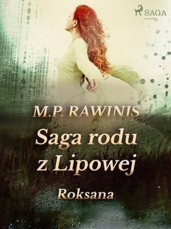 Chomikuj, pobierz ebook online Saga rodu z Lipowej 15: Roksana. Marian Piotr Rawinis