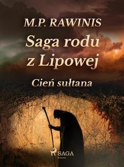 Chomikuj, ebook online Saga rodu z Lipowej 16: Cień sułtana. Marian Piotr Rawinis