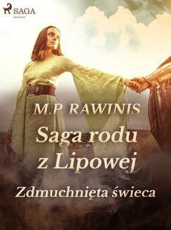 Chomikuj, ebook online Saga rodu z Lipowej 19: Zdmuchnięta świeca. Marian Piotr Rawinis
