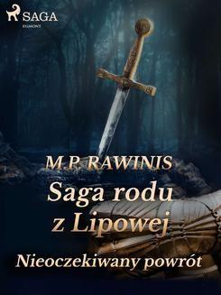 Chomikuj, pobierz ebook online Saga rodu z Lipowej 22: Nieoczekiwany powrót. Marian Piotr Rawinis