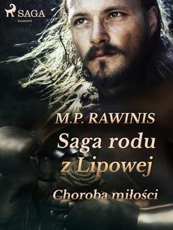 Chomikuj, pobierz ebook online Saga rodu z Lipowej 23: Choroba miłości. Marian Piotr Rawinis