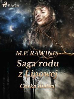 Chomikuj, pobierz ebook online Saga rodu z Lipowej 25: Córka diabła. Marian Piotr Rawinis