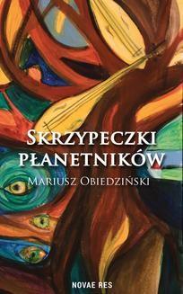 Chomikuj, pobierz ebook online Skrzypeczki płanetników. Mariusz Obiedziński