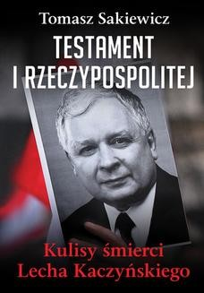 Ebook Testament I Rzeczypospolitej. Kulisy śmierci Lecha Kaczyńskiego pdf