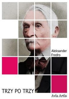 Chomikuj, ebook online Trzy po trzy. Aleksander Fredro