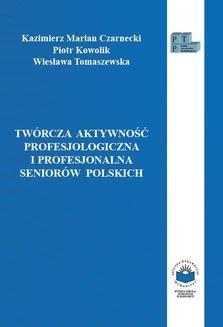 Ebook Twórcza aktywność profesjologiczna i profesjonalna seniorów polskich pdf
