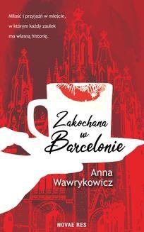 Chomikuj, ebook online Zakochana w Barcelonie. Anna Wawrykowicz