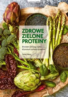 Chomikuj, ebook online Zdrowe zielone proteiny. Therese Elquist