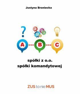 Chomikuj, pobierz ebook online ABC Spółki z o.o. spółki komandytowej. Justyna Broniecka