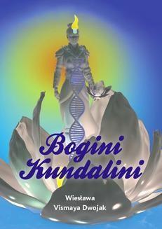 Chomikuj, pobierz ebook online Bogini Kundalini. Wiesława Dwojak