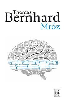 Chomikuj, pobierz ebook online Mróz. Thomas Bernhard