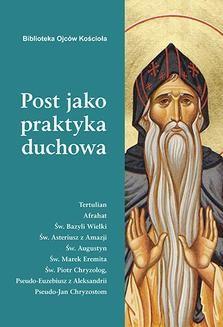 Ebook Post jako praktyka duchowa. Ojcowie Kościoła o poście pdf