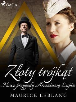 Ebook Złoty trójkąt: Nowe przygody Aresniusza Lupin pdf